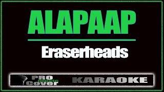 Alapaap - ERASERHEADS (KARAOKE)