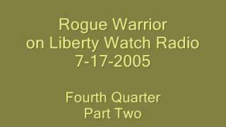 Liberty Watch Radio, Richard Marcinko, 7-17-05, 4th Quarter, Part B