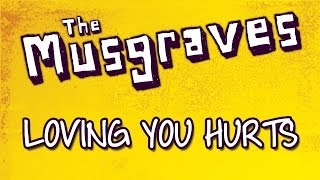 The Musgraves - Loving You Hurts