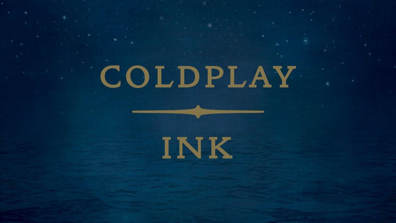Download Coldplay - Ink (Lyrics | Lyric Video)