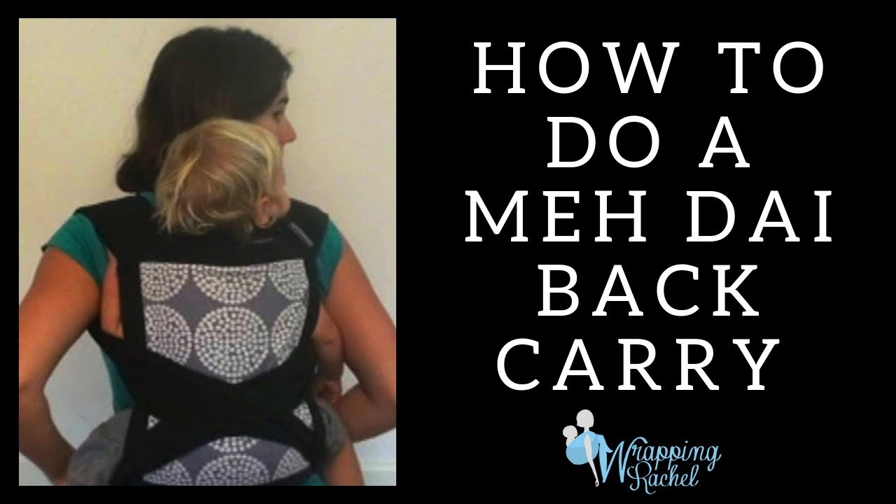 26e0def0d8e How to Do a Secure and Easy Meh dai Back Carry - YouTube