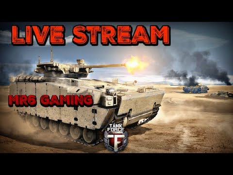 Tank Force | Live Stream EP #4 | MR6 Gaming