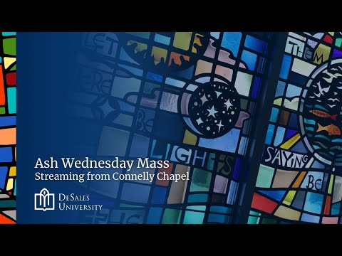 Ash Wednesday, Online Mass: February 17, 2021 - from DeSales University