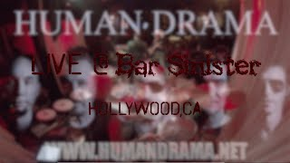 "HUMAN DRAMA-""I BLEED FOR YOU"" LIVE @ BAR SINISTER"