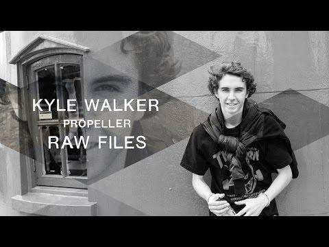 "Kyle Walker's ""Propeller"" RAW FILES"