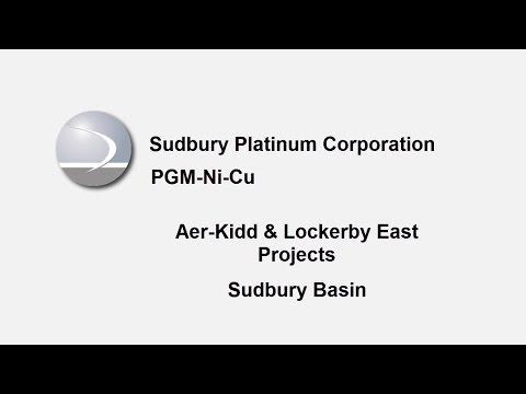 Sudbury Platinum Corp. - Aer-Kidd & Lockerby East Projects