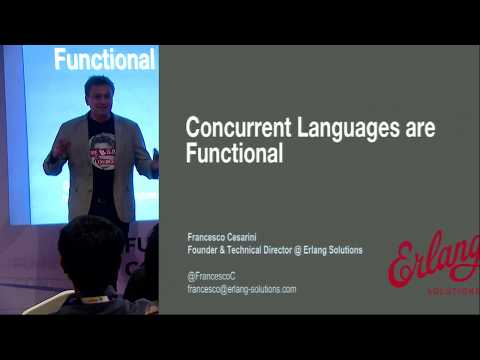 Concurrent Languages are Functional by Francesco Cesarini at Functional Conf 2017