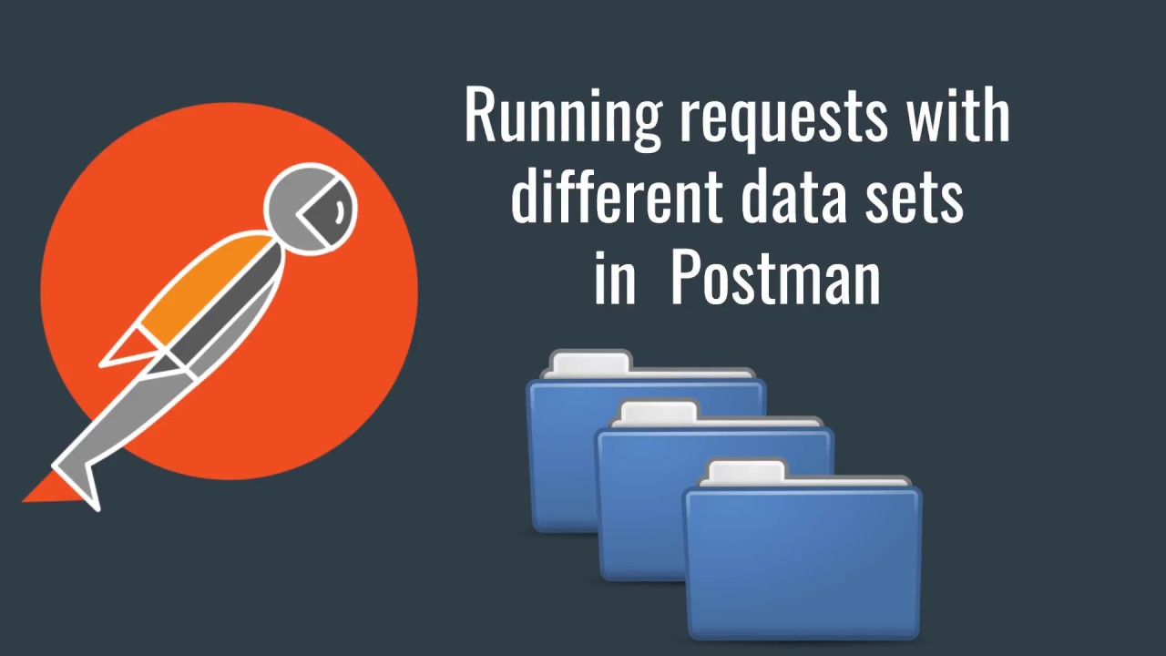 Postman - Running a request multiple times with different data sets (API  testing)