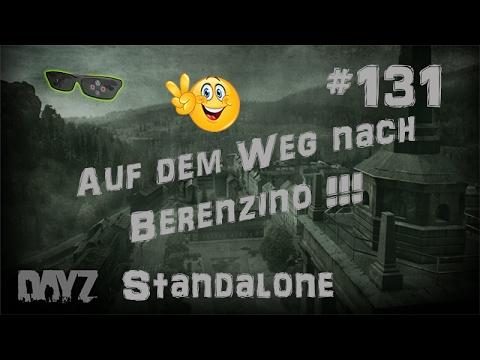 DayZ Standalone   #131 Auf dem Weg nach Berenzino HD Deutsch