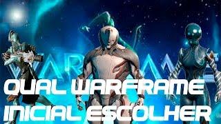 Warframe - Qual Warframe inicial escolher?PT BR