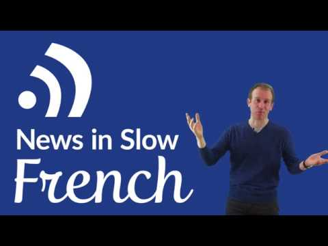 Learn French – Listen to Trending News in Slow French (Jan 25, 2018)