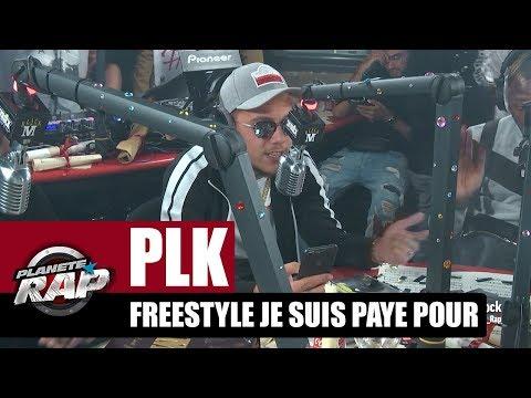 Youtube: PLK – Freestyle«Je suis payé pour» #PlanèteRap