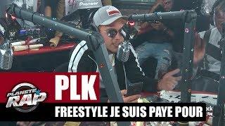 """PLK - Freestyle """"Je suis payé pour"""" #PlanèteRap"""