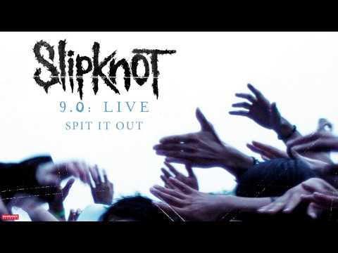Slipknot - Spit It Out LIVE (Audio)