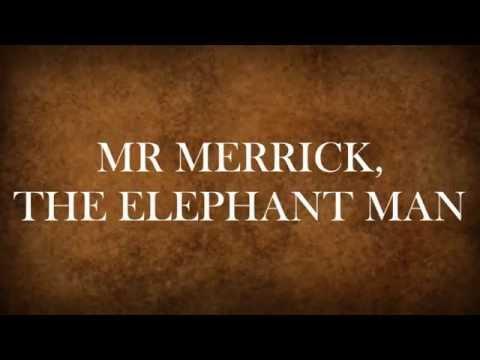 MR MERRICK, THE ELEPHANT MAN