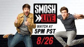 SMOSH LIVE - TUNE IN AUG 26th 5PM PST / 8PM EST!