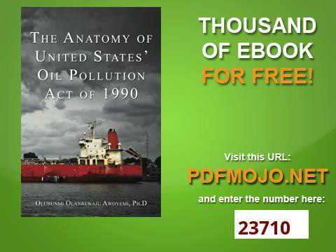 The Anatomy of United States' Oil Pollution Act of 1990 The Anatomy of United States' Oil Pollution