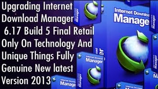 Upgrading Internet Download Manager 6 17 Build 5 Final Retail