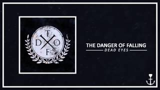 The Danger Of Falling - Dead Eyes