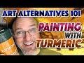 Art Alternatives: Painting with Turmeric