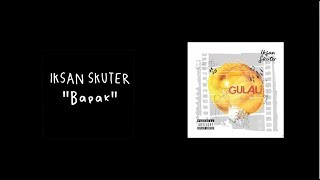 Iksan Skuter - Bapak (Official Music Video)
