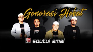 Generasi Hebat - Soutul Amal (Official Music Video)