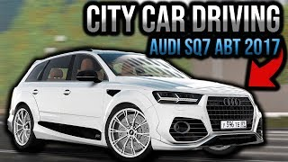 City Car Driving - AUDI SQ7 ABT 2017 | Morning - Rain Drive | Custom SOUND | 1080p & G27