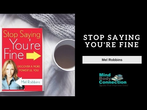stop-saying-you're-fine-by-mel-robbins:-key-lessons