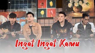 Ave | Chevra | Dyrga | Jovan - Ingat Ingat Kamu (Acoustic Version)