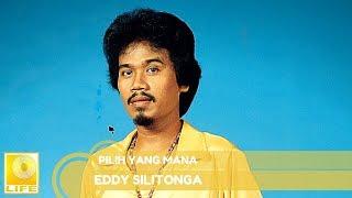 Eddy Silitongga  Pilih Yang Mana Official