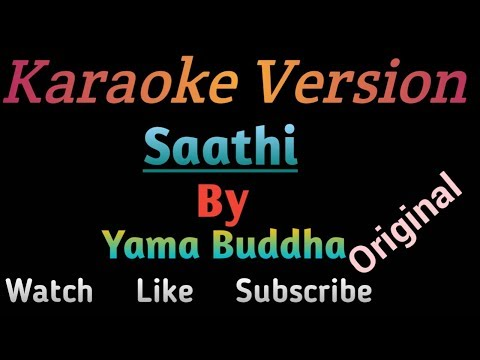 Saathi karoake version-Yama Buddha Original karaoke with Hook | Nirmal Neupne | Music track |