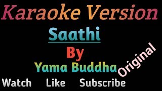 Saathi Karaoke Version of Yamabuddha with hook    Vocal removed music track