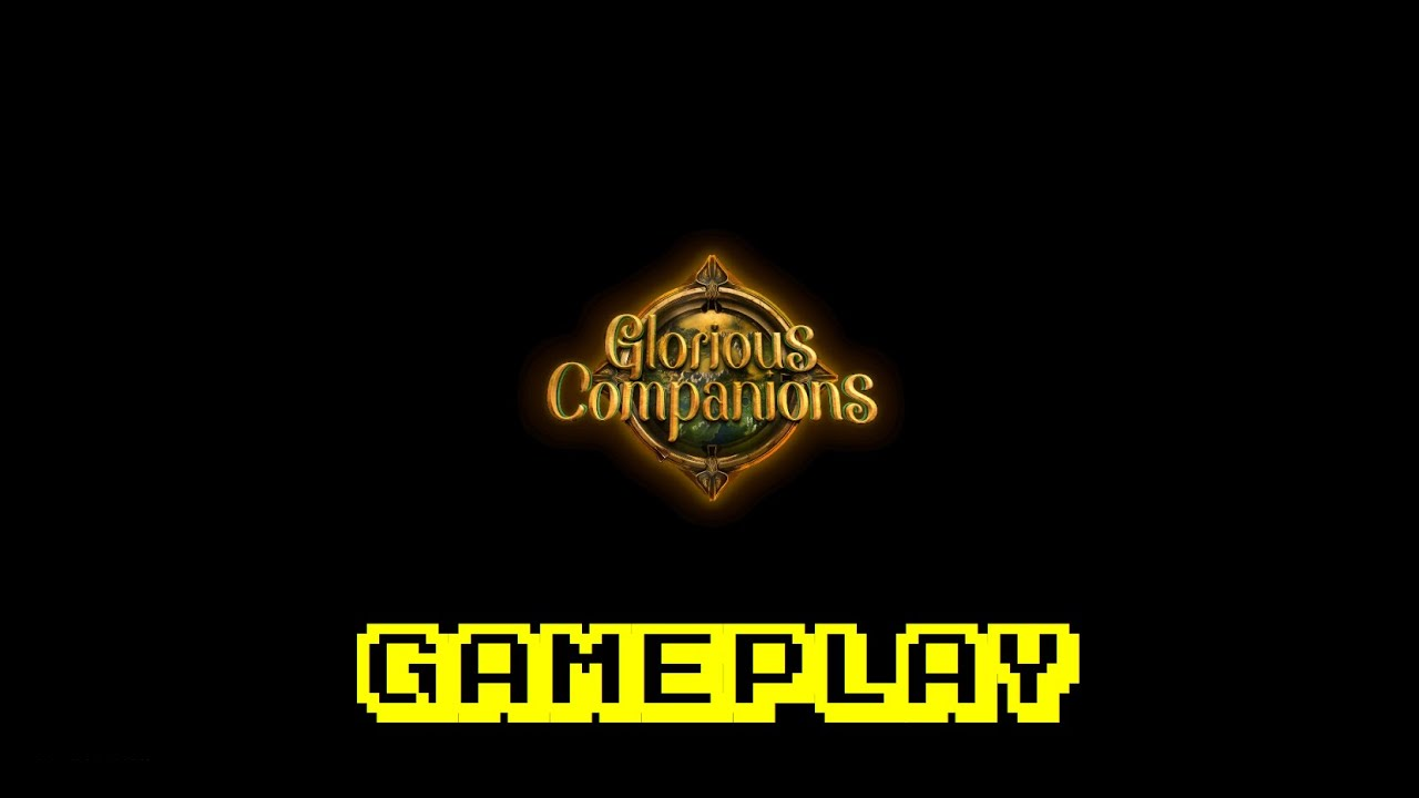 Glorious Companions Gameplay