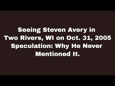 Speculating Why Avery Wouldn't Mention Being In Two Rivers on Oct 31