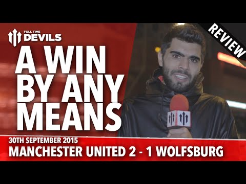 'A Win By Any Means Necessary' - Manchester United 2-1 Wolfsburg - REVIEW - Champions League - 동영상