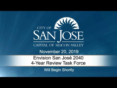 NOV 20, 2019 |  Envision San José 2040 4-Year Review Task Force