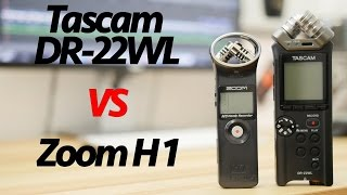 tascam dr 22wl vs zoom h1 detailed comparison test