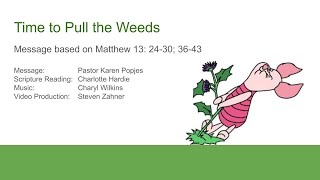 "26 July 2020 - ""Time to Pull the Weeds!"""