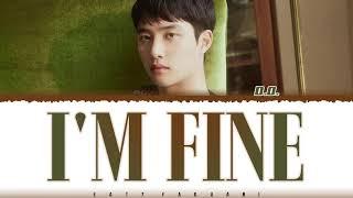 D.O. (디오) - 'I'M FINE' Lyrics [Color Coded_Han_Rom_Eng]