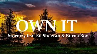 STORMZY - OWN IT (feat. ED SHEERAN & BURNA BOY) - Lyrics