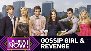 """Gossip Girl"" & ""Revenge"" Plan Latinx Reboots--Is this a Trend? 