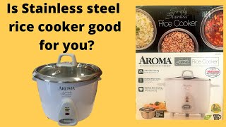 Aroma stainless steel rice cooker, is it good?