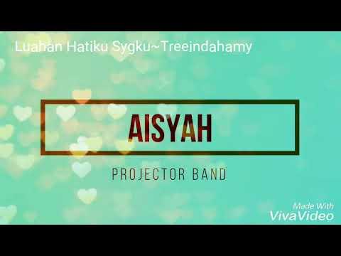 Aishah - Projektor Band ~Lirik~