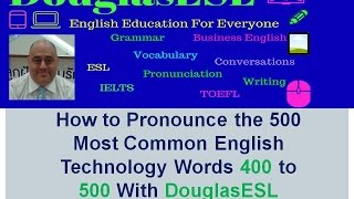 How to Pronounce the 500 Most Common English Technology Words 400 to 500 With DouglasESL