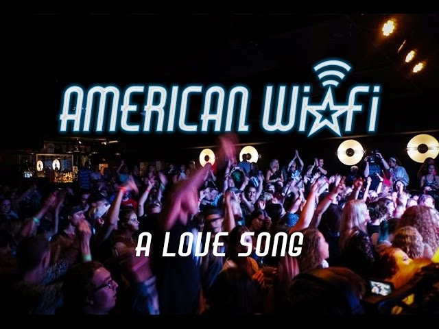 "American WiFi ""a Love Song"""