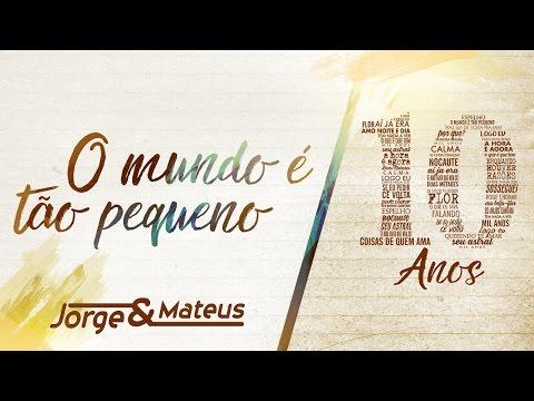 Jorge & Mateus - O Mundo É Tão Pequeno 10 Anos Ao Vivo Vídeo