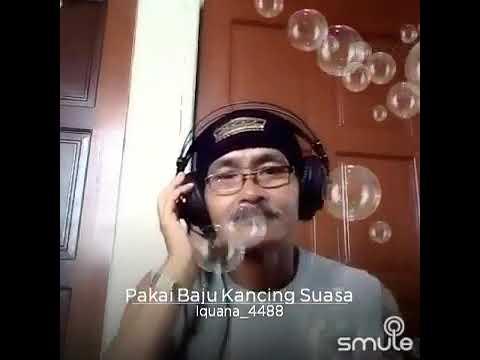 Pakai Baju Kancing suasa - R. Azmi by Pakdhe_4488 dlm SMULE