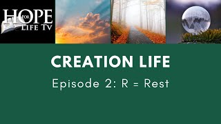 Creation Life Episode 2: R = Rest