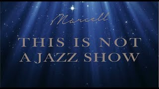 Marcell - This Is Not A Jazz Show  Concert Highlight