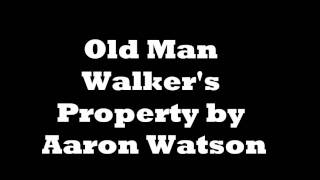 Watch Aaron Watson Old Man Walkers Property video